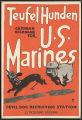 Teufel Hunden. German nickname for U.S. Marines. Devil dog recruiting station